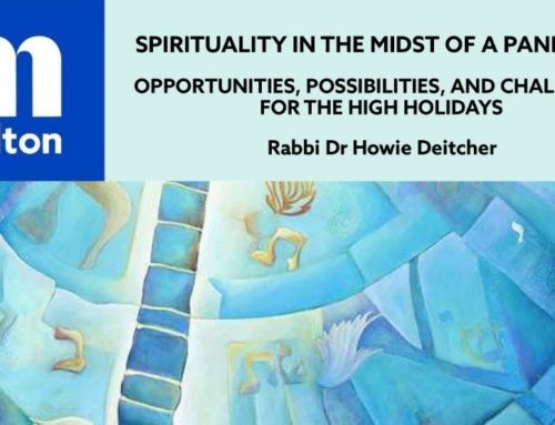 Melton Midrasha: Spirituality in the midst of a pandemic: Sunday 13th Sep 5.15pm – 6.15pm
